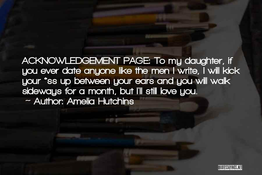 Love For Your Daughter Quotes By Amelia Hutchins