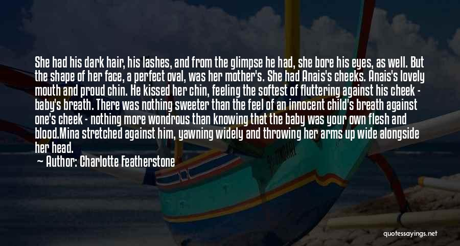 Love For Your Daughter Quotes By Charlotte Featherstone