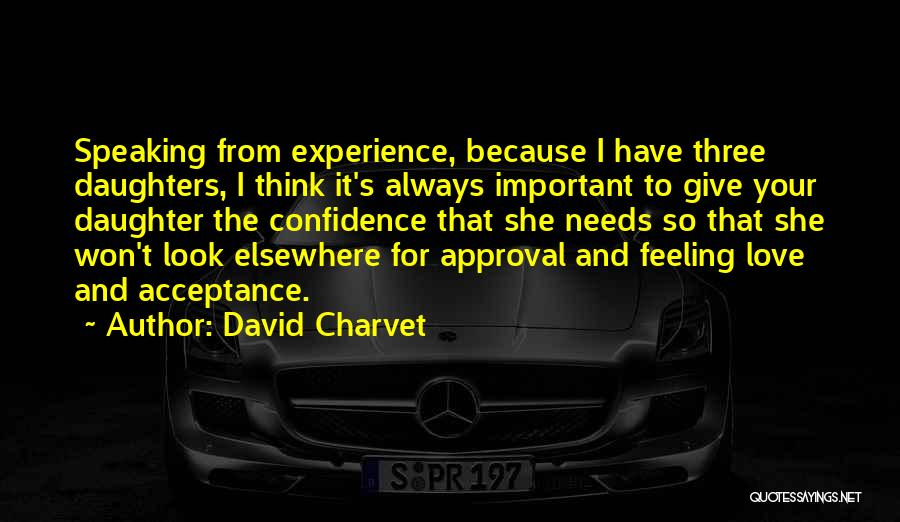 Love For Your Daughter Quotes By David Charvet