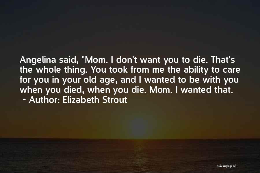 Love For Your Daughter Quotes By Elizabeth Strout