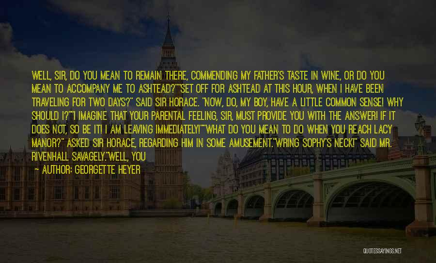 Love For Your Daughter Quotes By Georgette Heyer