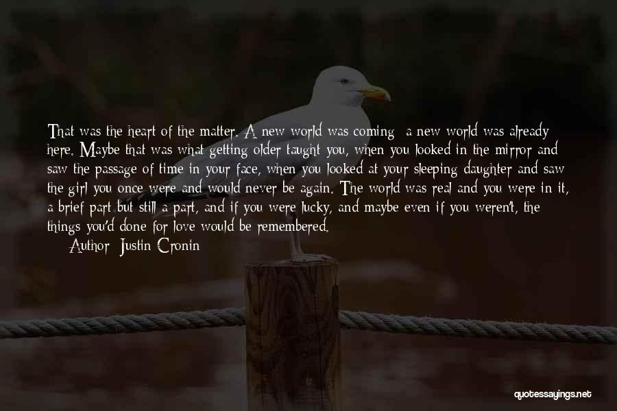 Love For Your Daughter Quotes By Justin Cronin