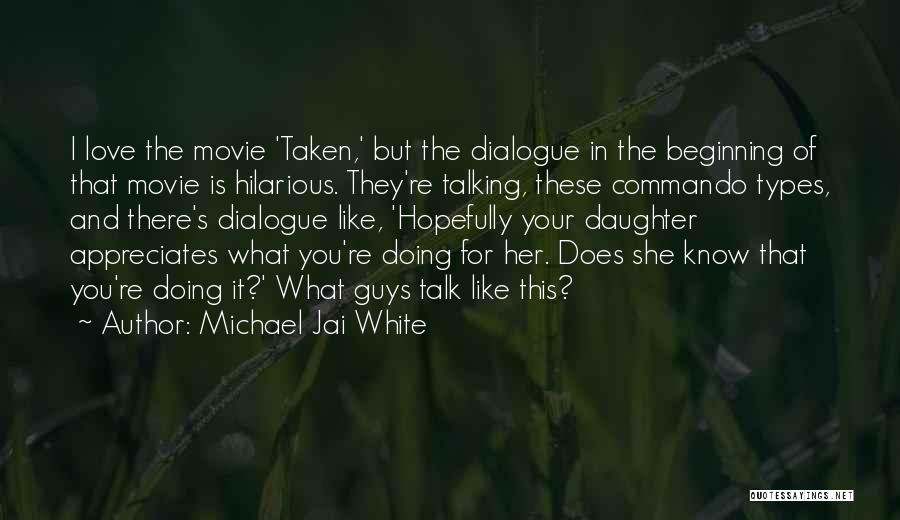 Love For Your Daughter Quotes By Michael Jai White