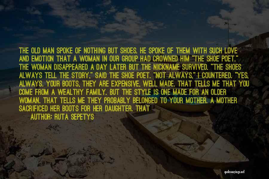 Love For Your Daughter Quotes By Ruta Sepetys