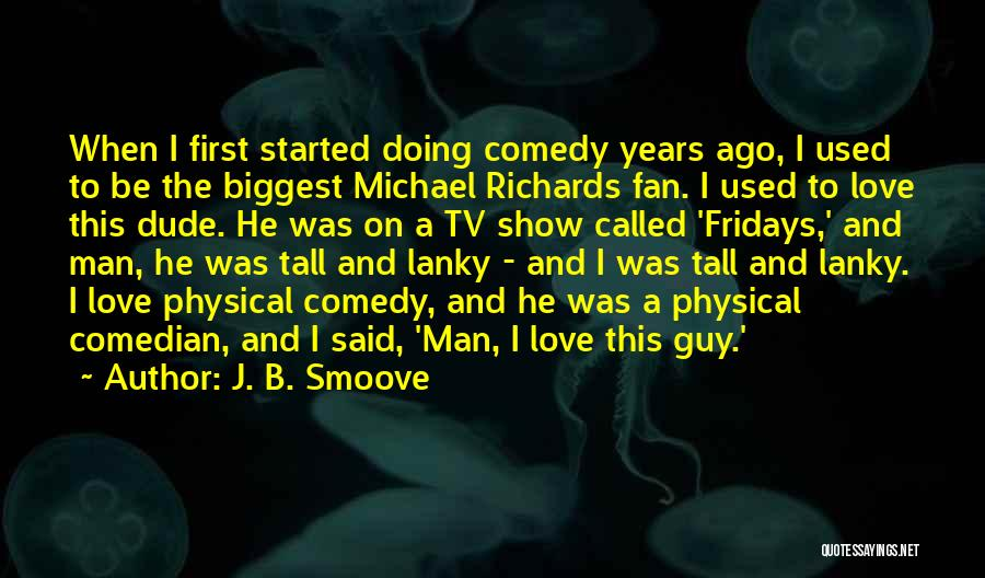 Love Fridays Quotes By J. B. Smoove