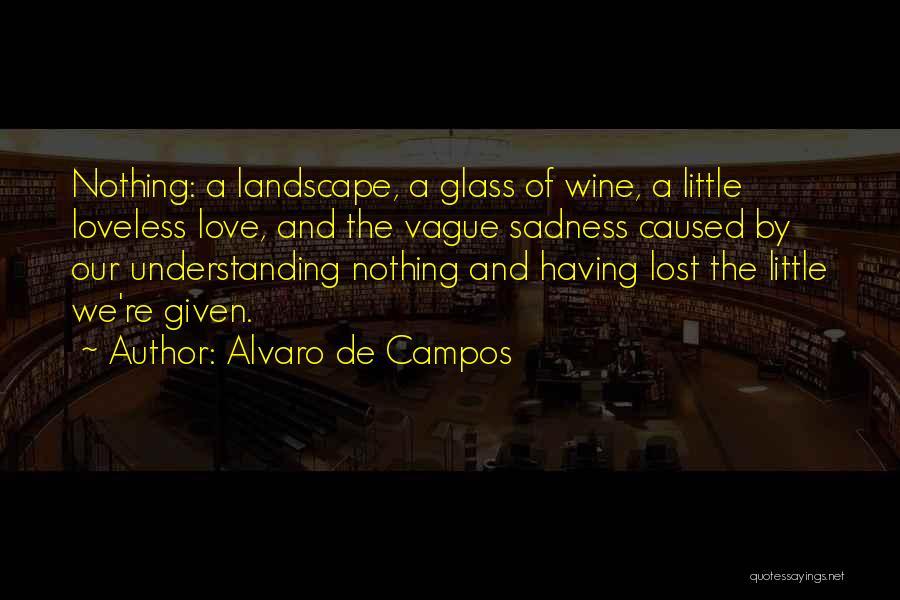Love Given By God Quotes By Alvaro De Campos