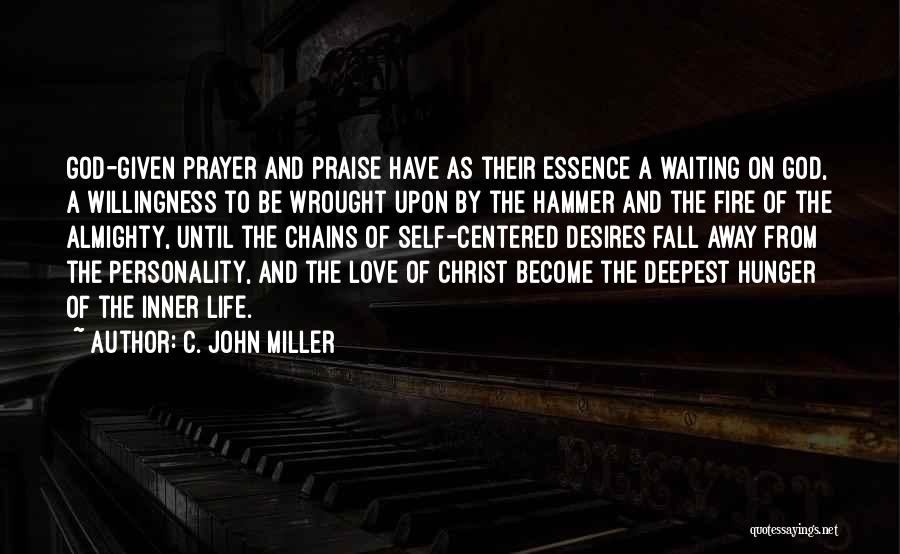 Love Given By God Quotes By C. John Miller