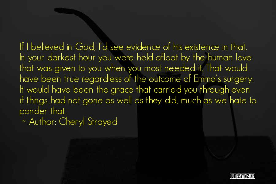 Love Given By God Quotes By Cheryl Strayed