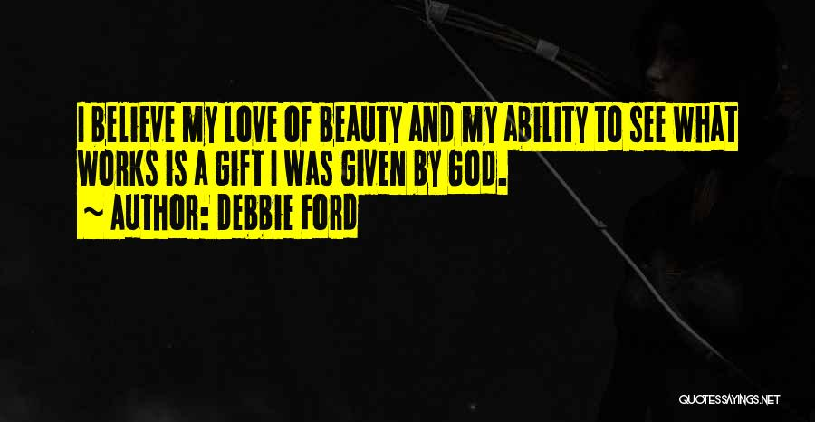 Love Given By God Quotes By Debbie Ford