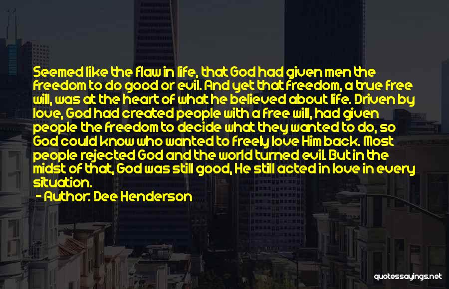Love Given By God Quotes By Dee Henderson