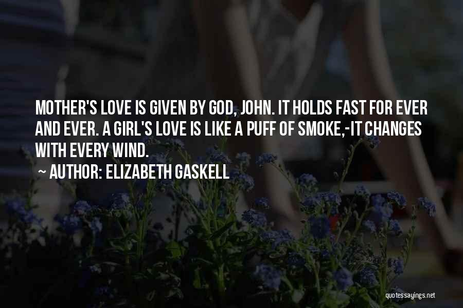 Love Given By God Quotes By Elizabeth Gaskell