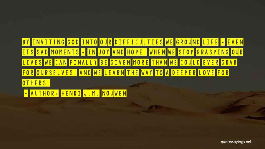 Love Given By God Quotes By Henri J.M. Nouwen