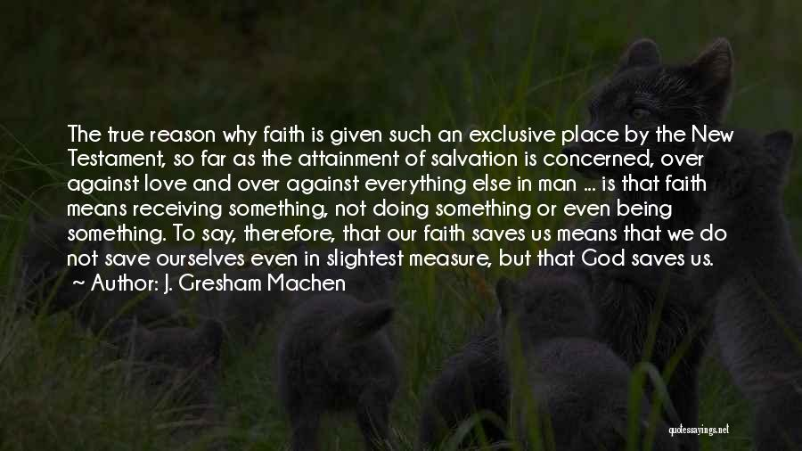 Love Given By God Quotes By J. Gresham Machen