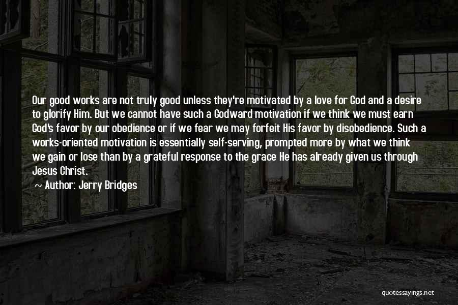 Love Given By God Quotes By Jerry Bridges