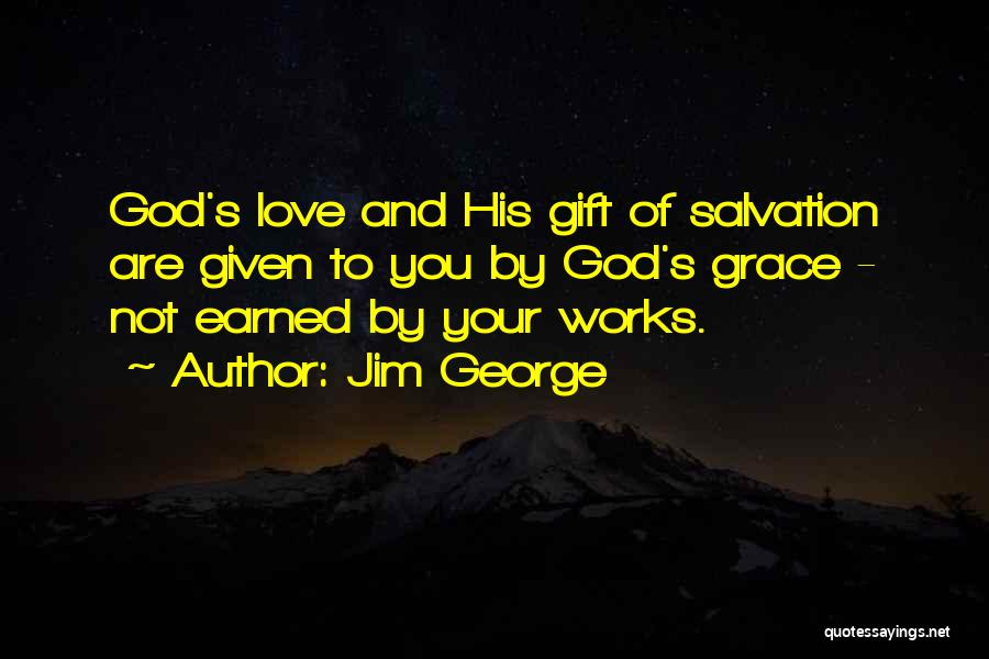 Love Given By God Quotes By Jim George