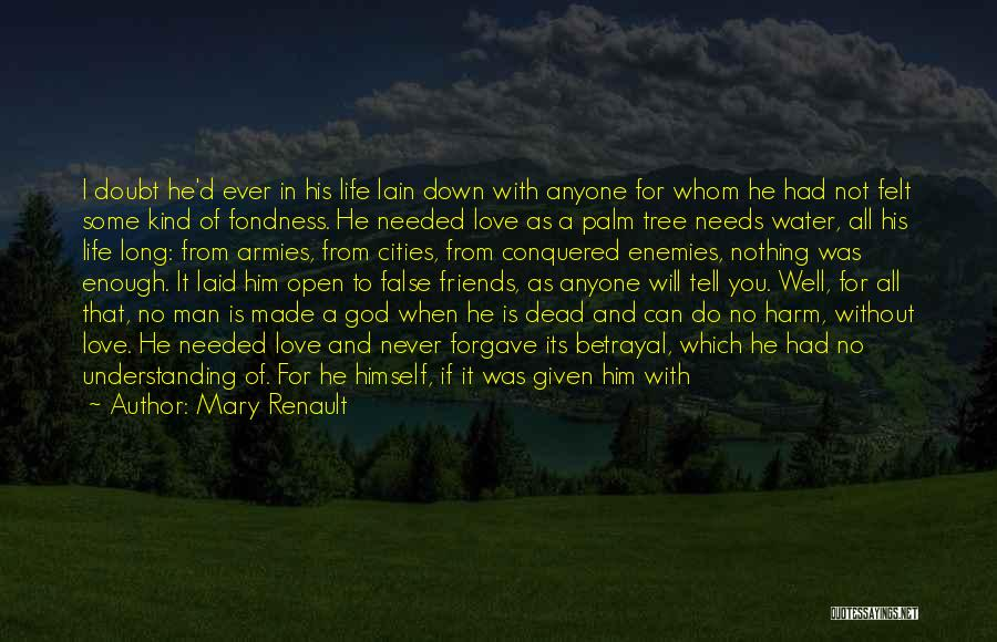 Love Given By God Quotes By Mary Renault