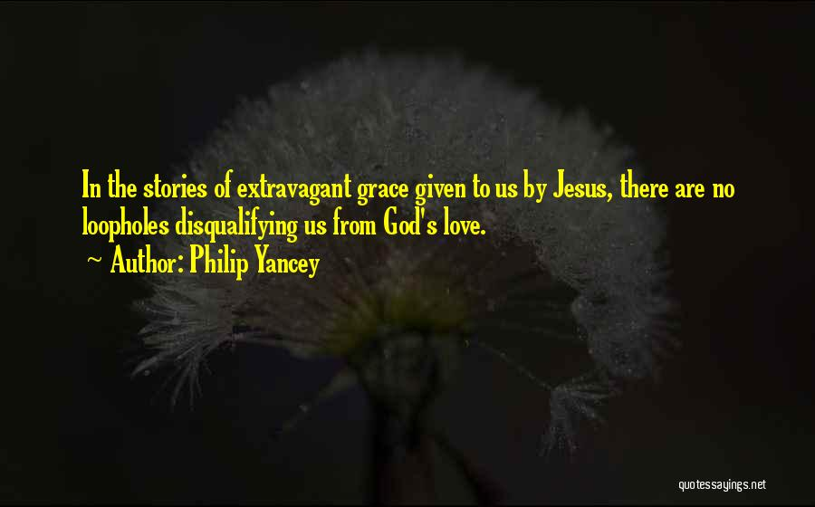 Love Given By God Quotes By Philip Yancey