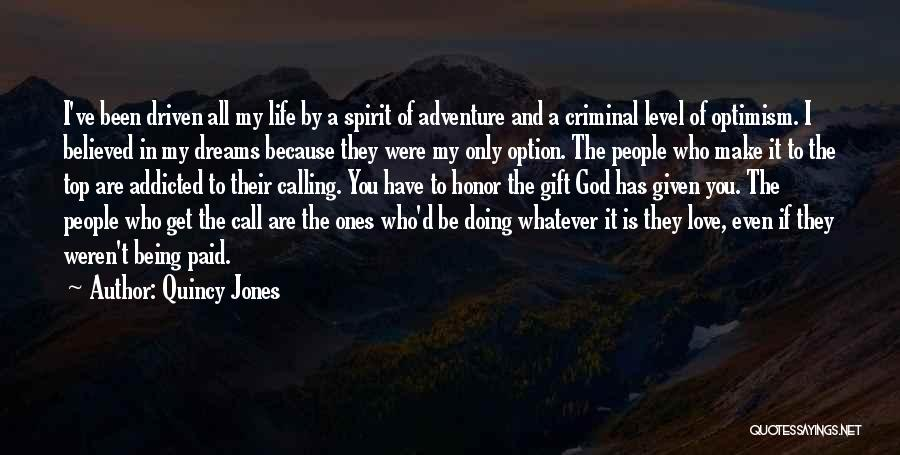 Love Given By God Quotes By Quincy Jones