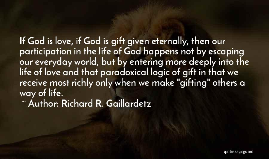 Love Given By God Quotes By Richard R. Gaillardetz