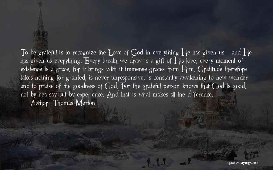 Love Given By God Quotes By Thomas Merton