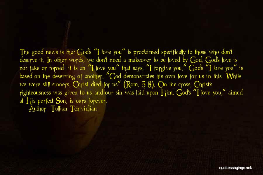 Love Given By God Quotes By Tullian Tchividjian