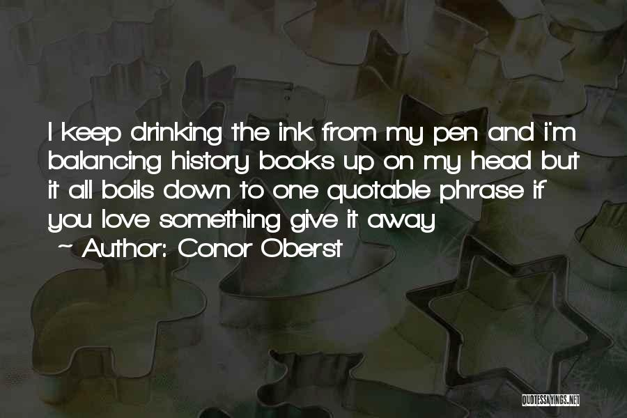 Love Giving Up Quotes By Conor Oberst