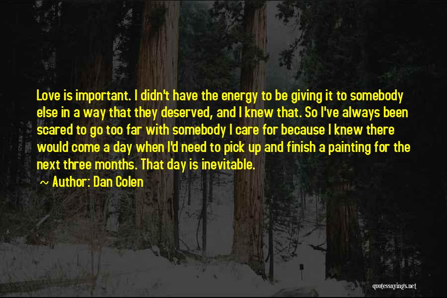 Love Giving Up Quotes By Dan Colen