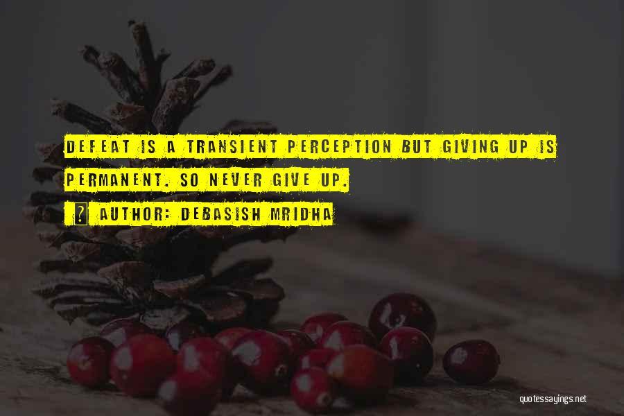 Love Giving Up Quotes By Debasish Mridha