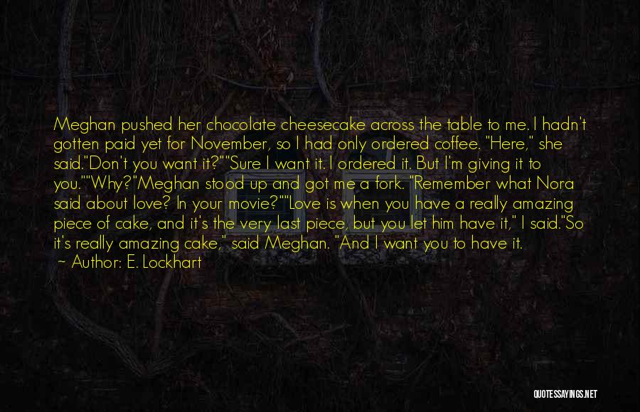 Love Giving Up Quotes By E. Lockhart