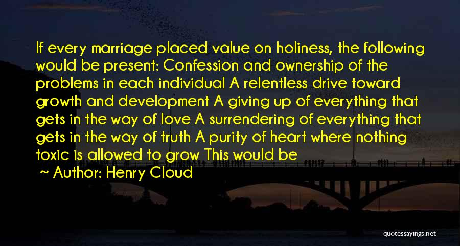Love Giving Up Quotes By Henry Cloud
