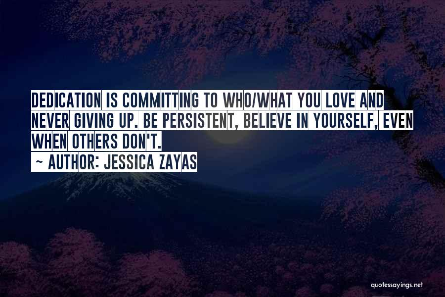 Love Giving Up Quotes By Jessica Zayas