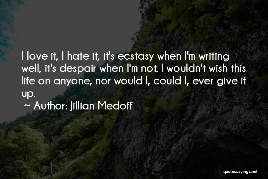 Love Giving Up Quotes By Jillian Medoff