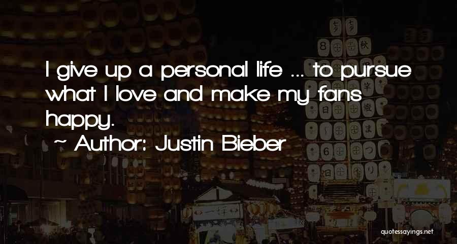 Love Giving Up Quotes By Justin Bieber