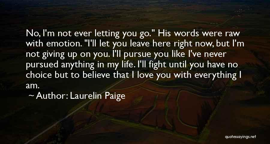 Love Giving Up Quotes By Laurelin Paige