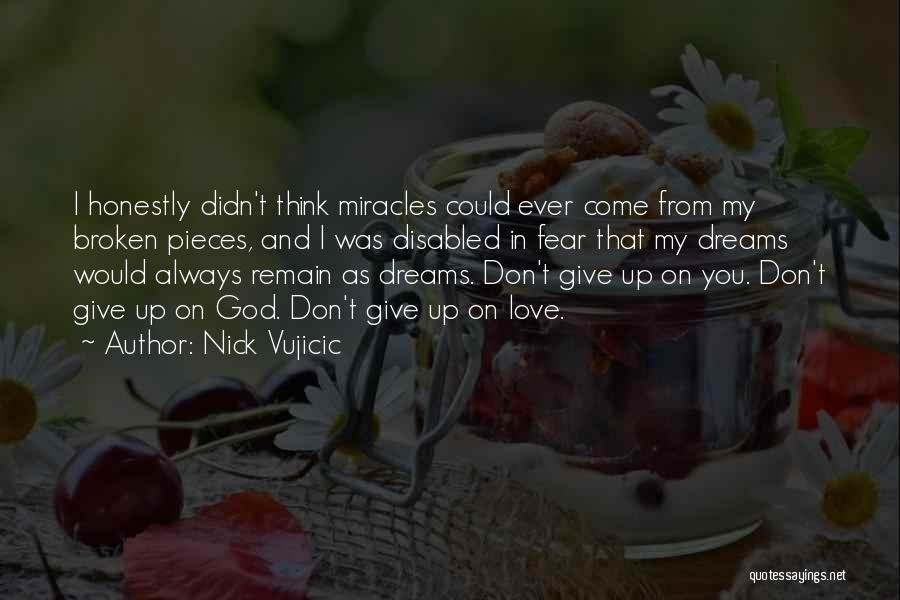 Love Giving Up Quotes By Nick Vujicic
