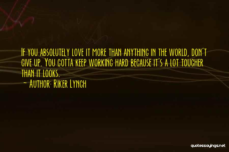 Love Giving Up Quotes By Riker Lynch
