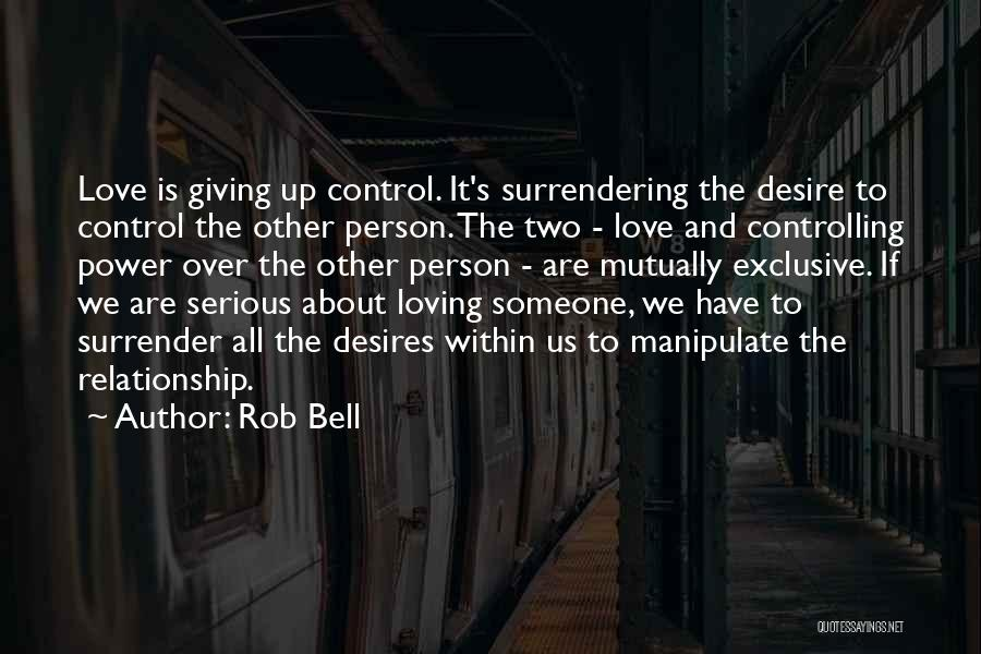 Love Giving Up Quotes By Rob Bell