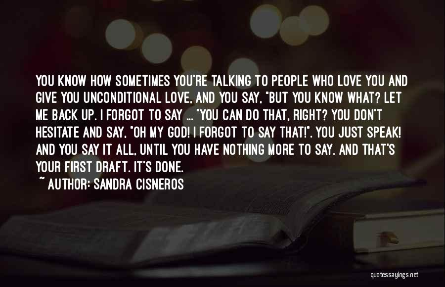 Love Giving Up Quotes By Sandra Cisneros