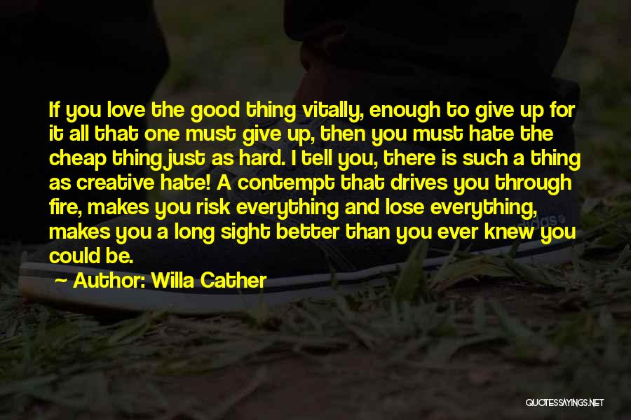 Love Giving Up Quotes By Willa Cather