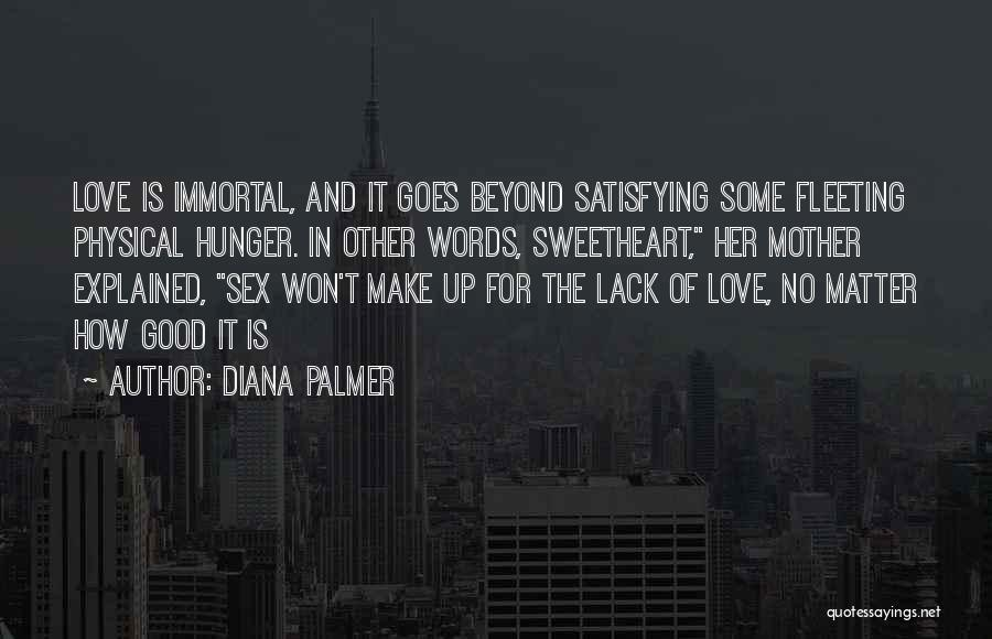 Love Goes Beyond Quotes By Diana Palmer