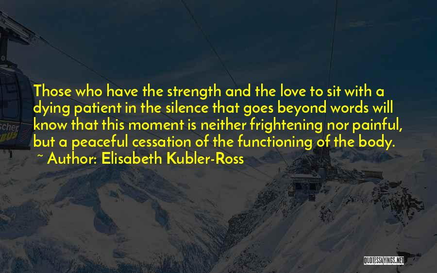 Love Goes Beyond Quotes By Elisabeth Kubler-Ross