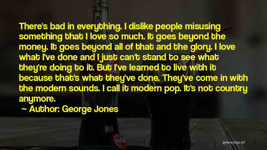 Love Goes Beyond Quotes By George Jones