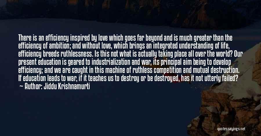 Love Goes Beyond Quotes By Jiddu Krishnamurti