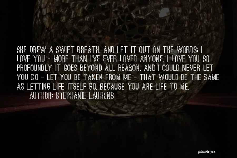 Love Goes Beyond Quotes By Stephanie Laurens
