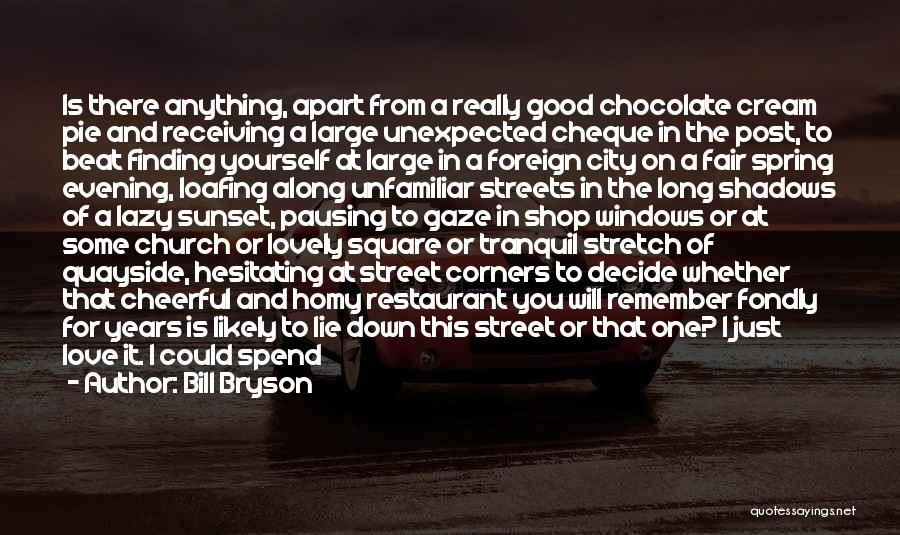 Love Good Evening Quotes By Bill Bryson