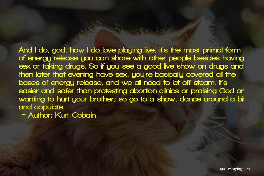 Love Good Evening Quotes By Kurt Cobain