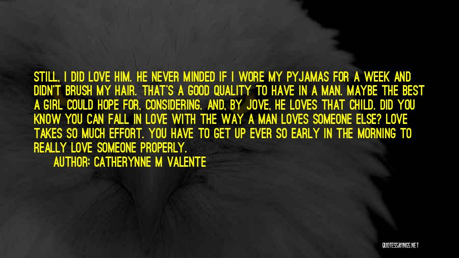 Love Good Morning Quotes By Catherynne M Valente