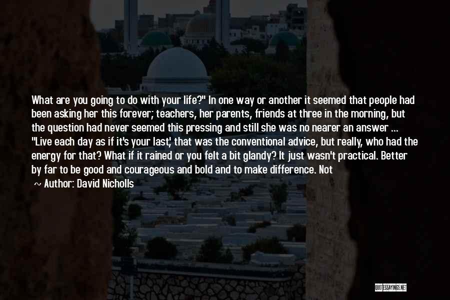 Love Good Morning Quotes By David Nicholls