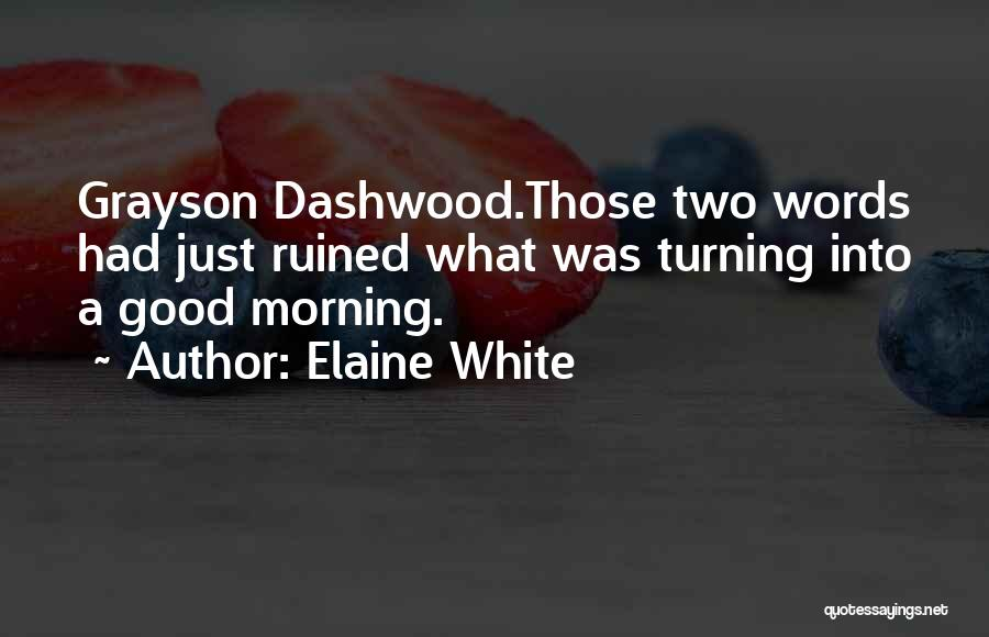Love Good Morning Quotes By Elaine White