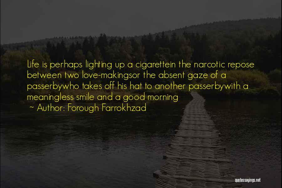 Love Good Morning Quotes By Forough Farrokhzad